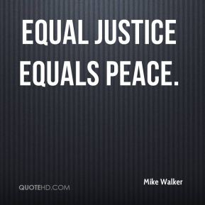Equal Justice Equals Peace.