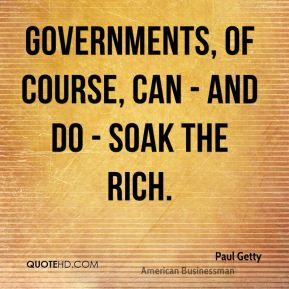 Governments, of course, can - and do - soak the rich.