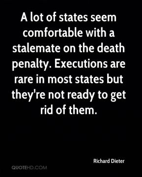 A lot of states seem comfortable with a stalemate on the death penalty. Executions are rare in most states but they're not ready to get rid of them.