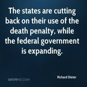 The states are cutting back on their use of the death penalty, while the federal government is expanding.
