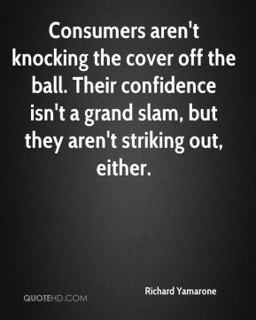 Consumers aren't knocking the cover off the ball. Their confidence isn't a grand slam, but they aren't striking out, either.