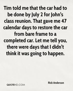Tim told me that the car had to be done by July 2 for John's class reunion. That gave me 47 calendar days to restore the car from bare frame to a completed car. Let me tell you, there were days that I didn't think it was going to happen.