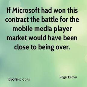 Roger Entner  - If Microsoft had won this contract the battle for the mobile media player market would have been close to being over.
