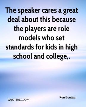 Ron Bonjean  - The speaker cares a great deal about this because the players are role models who set standards for kids in high school and college.