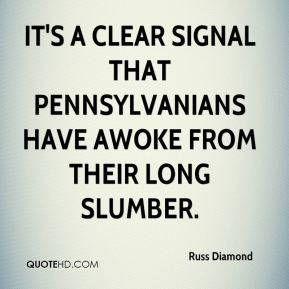 It's a clear signal that Pennsylvanians have awoke from their long slumber.