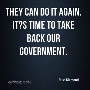 They can do it again. It?s time to take back our government.