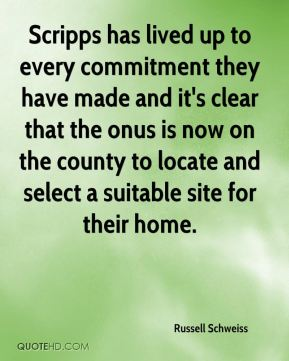 Scripps has lived up to every commitment they have made and it's clear that the onus is now on the county to locate and select a suitable site for their home.