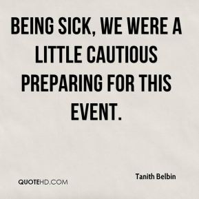 Being sick, we were a little cautious preparing for this event.