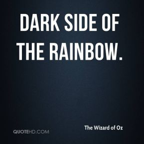The Wizard of Oz  - Dark Side of the Rainbow.