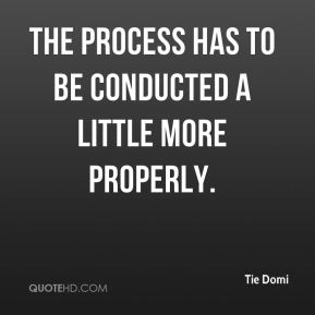 The process has to be conducted a little more properly.