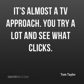 It's almost a TV approach. You try a lot and see what clicks.