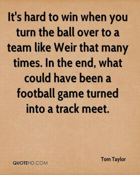 It's hard to win when you turn the ball over to a team like Weir that many times. In the end, what could have been a football game turned into a track meet.