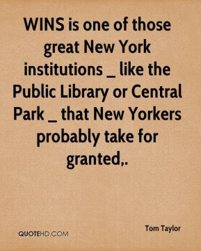 Tom Taylor  - WINS is one of those great New York institutions _ like the Public Library or Central Park _ that New Yorkers probably take for granted.