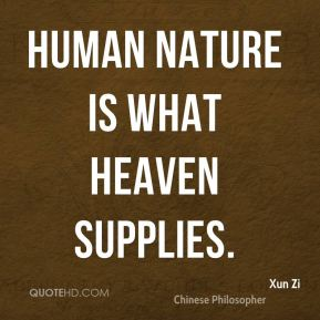 Human nature is what Heaven supplies.