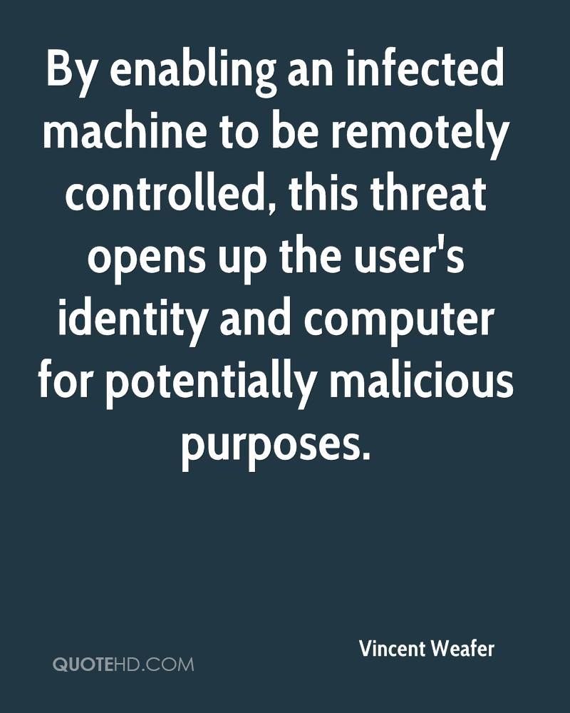 By enabling an infected machine to be remotely controlled, this threat opens up the user's identity and computer for potentially malicious purposes.