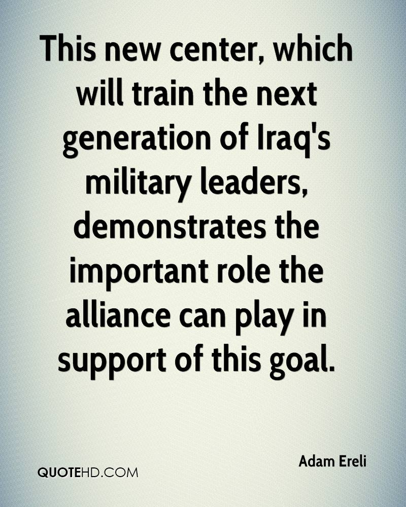 This new center, which will train the next generation of Iraq's military leaders, demonstrates the important role the alliance can play in support of this goal.