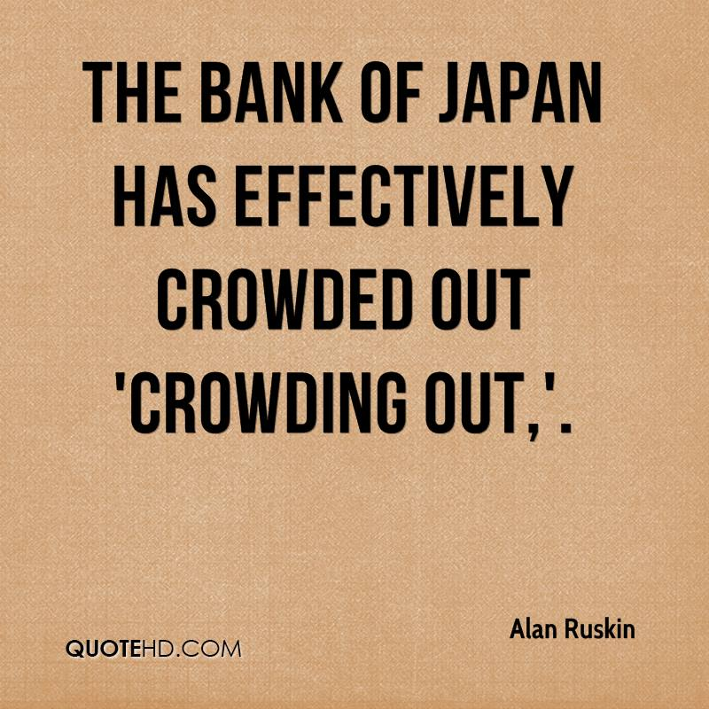 The Bank of Japan has effectively crowded out 'crowding out,'.