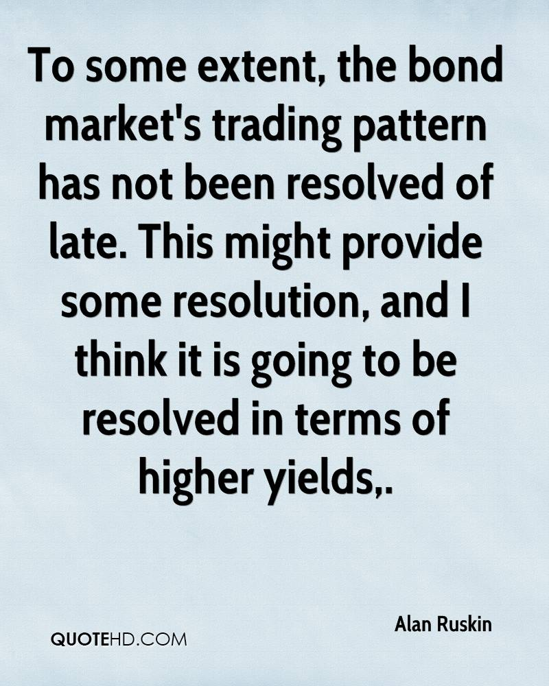 To some extent, the bond market's trading pattern has not been resolved of late. This might provide some resolution, and I think it is going to be resolved in terms of higher yields.