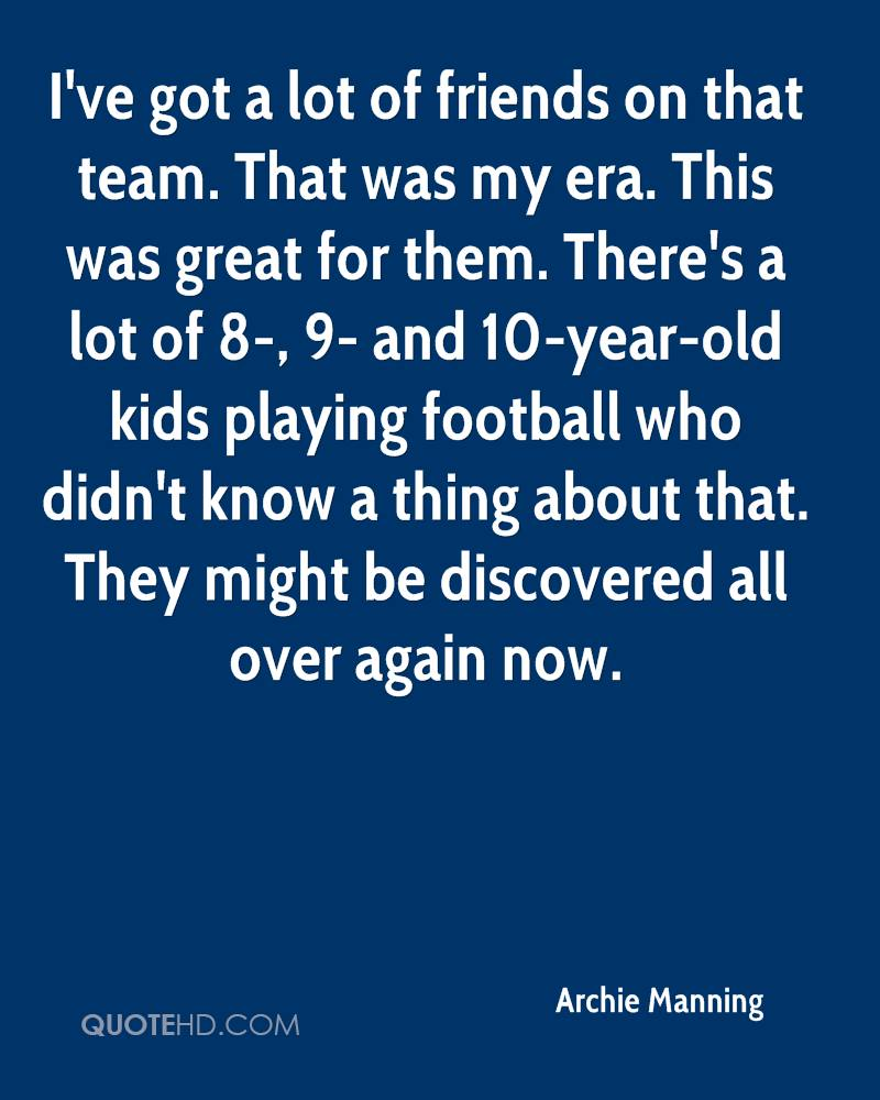 I've got a lot of friends on that team. That was my era. This was great for them. There's a lot of 8-, 9- and 10-year-old kids playing football who didn't know a thing about that. They might be discovered all over again now.