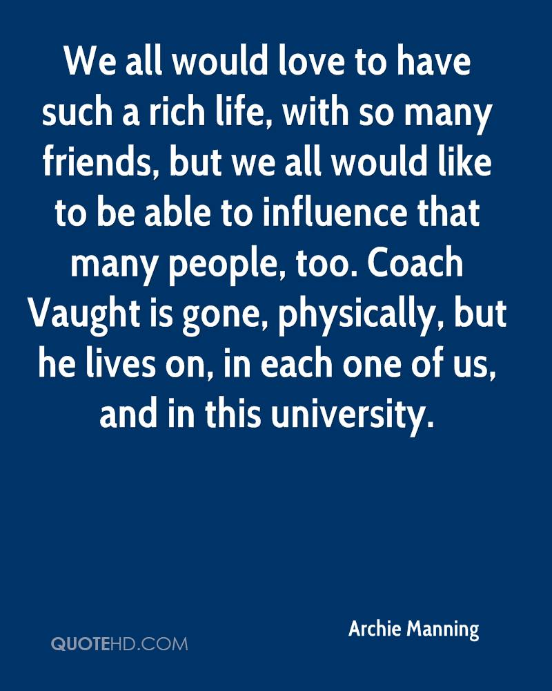 We All Have That One Friend Quotes. QuotesGram. Archie Manning Life Quotes  QuoteHD