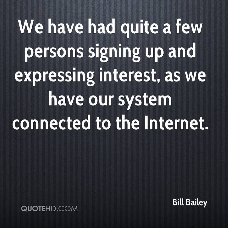 We have had quite a few persons signing up and expressing interest, as we have our system connected to the Internet.
