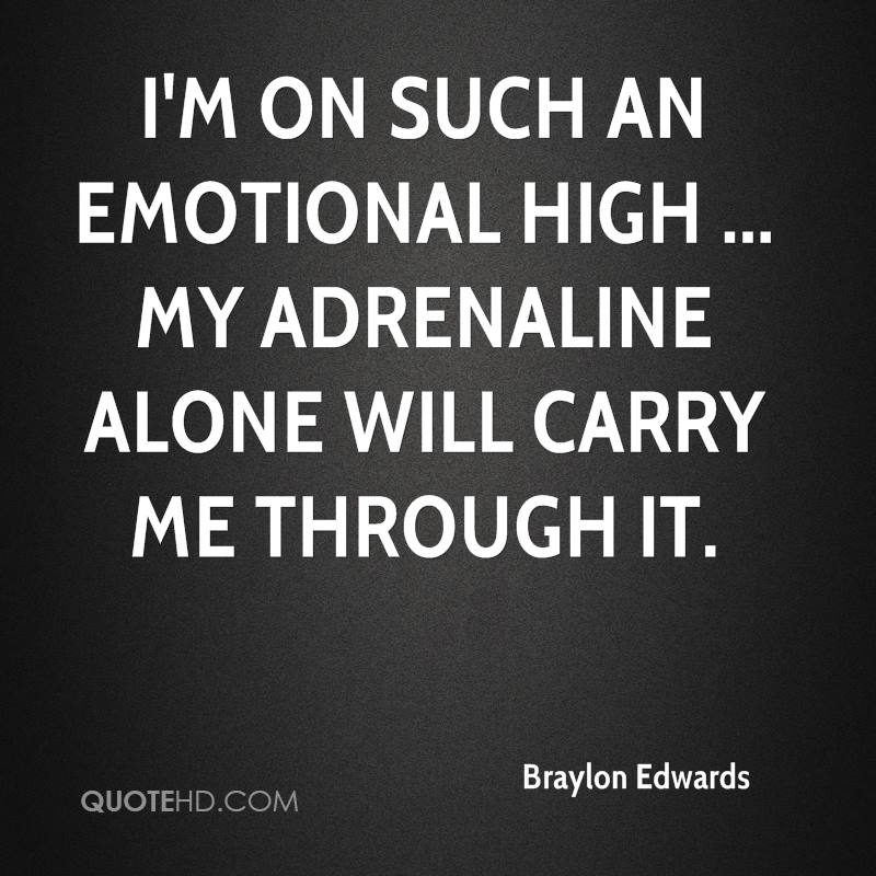 I'm on such an emotional high ... my adrenaline alone will carry me through it.