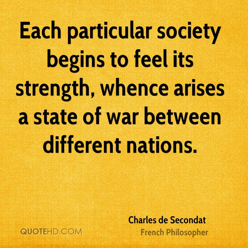 Each particular society begins to feel its strength, whence arises a state of war between different nations.