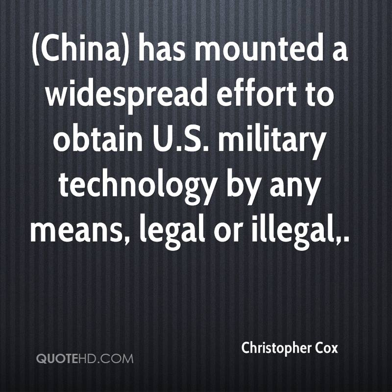 (China) has mounted a widespread effort to obtain U.S. military technology by any means, legal or illegal.