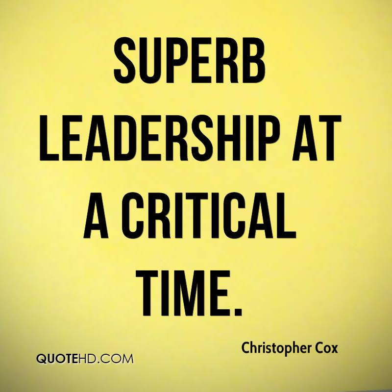 superb leadership at a critical time.