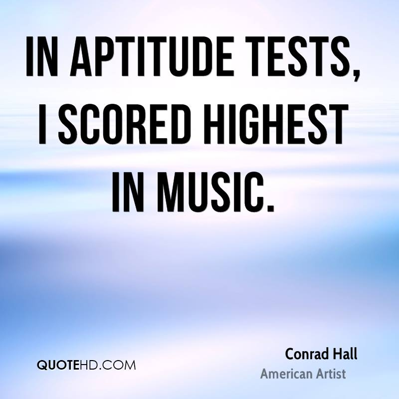 In aptitude tests, I scored highest in music.