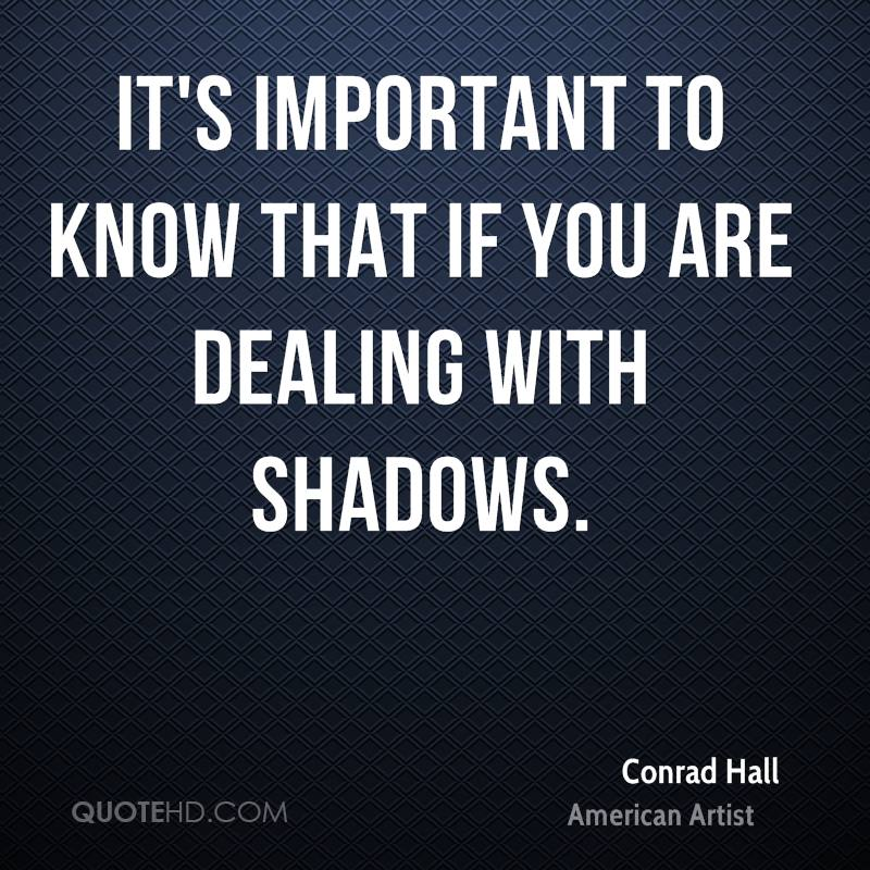 It's important to know that if you are dealing with shadows.