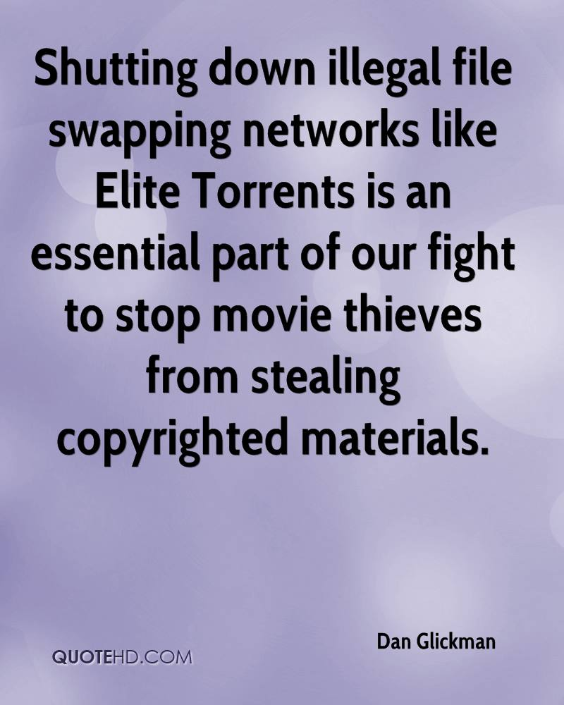 Shutting down illegal file swapping networks like Elite Torrents is an essential part of our fight to stop movie thieves from stealing copyrighted materials.