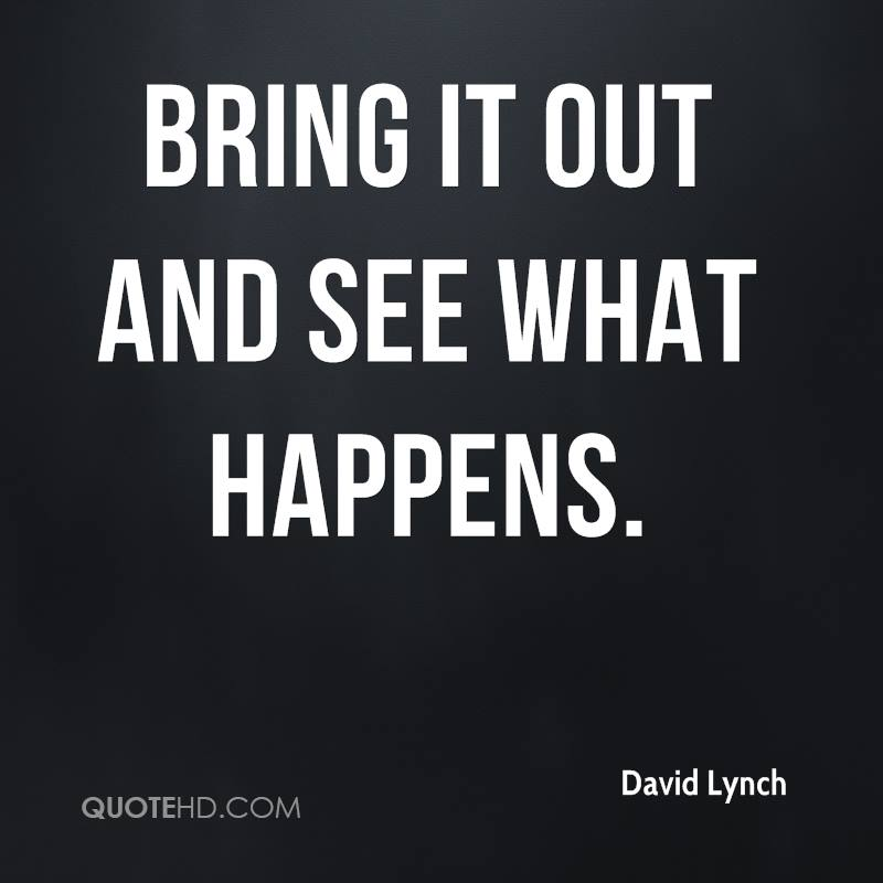 Bring it out and see what happens.