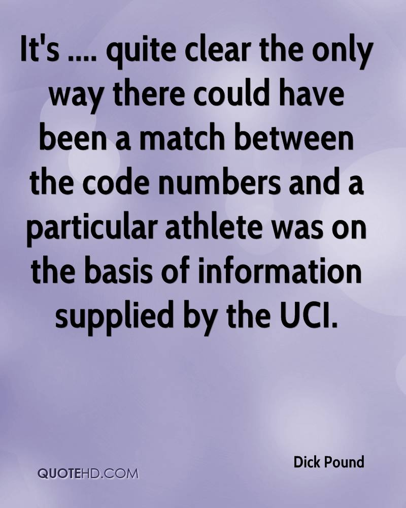 It's .... quite clear the only way there could have been a match between the code numbers and a particular athlete was on the basis of information supplied by the UCI.