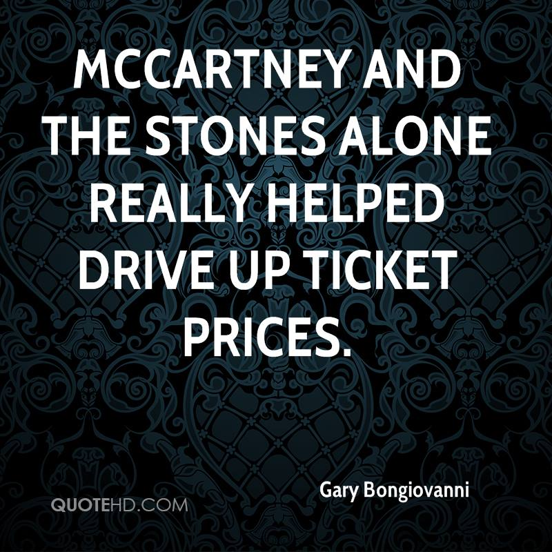 McCartney and the Stones alone really helped drive up ticket prices.