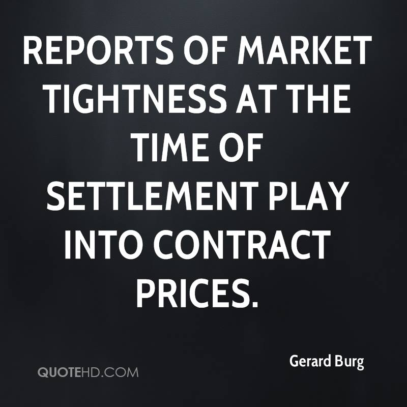 Reports of market tightness at the time of settlement play into contract prices.