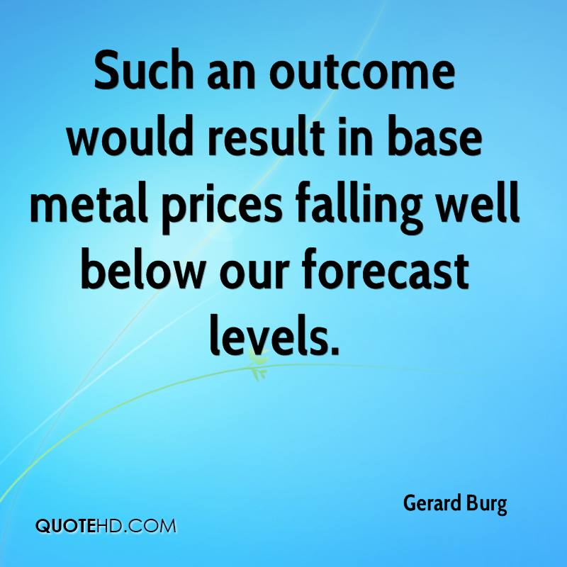 Such an outcome would result in base metal prices falling well below our forecast levels.