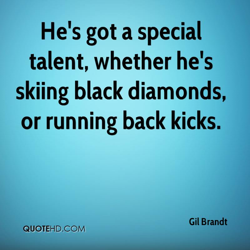 He's got a special talent, whether he's skiing black diamonds, or running back kicks.