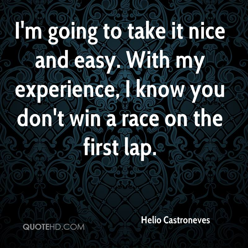 Nice And Simple Quotes: Helio Castroneves Quotes