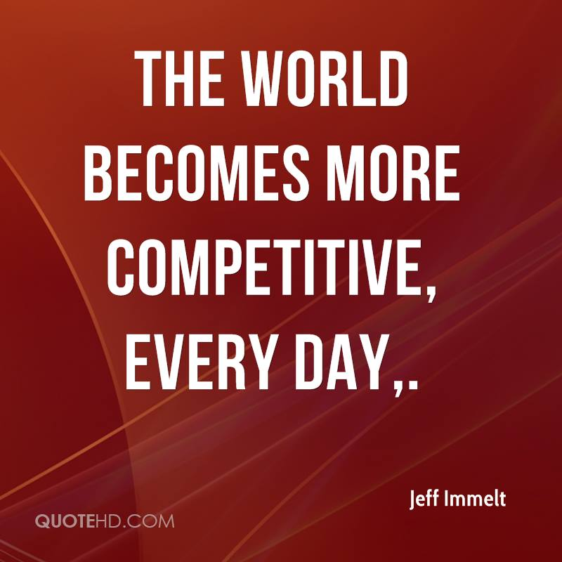 The world becomes more competitive, every day.
