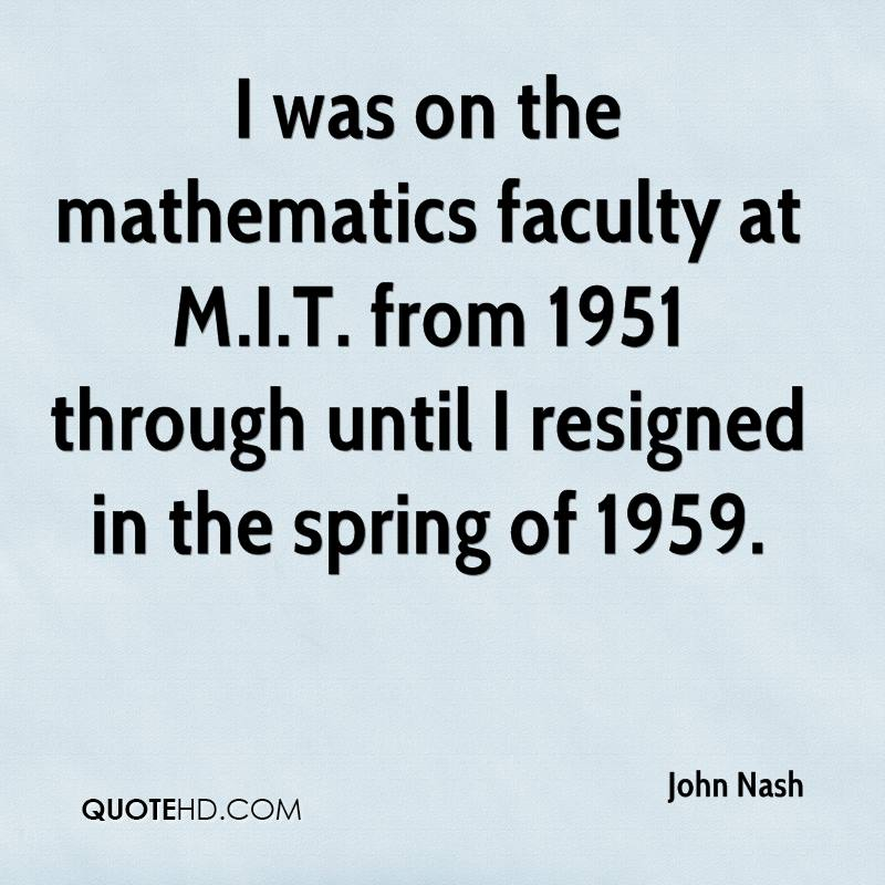 I was on the mathematics faculty at M.I.T. from 1951 through until I resigned in the spring of 1959.