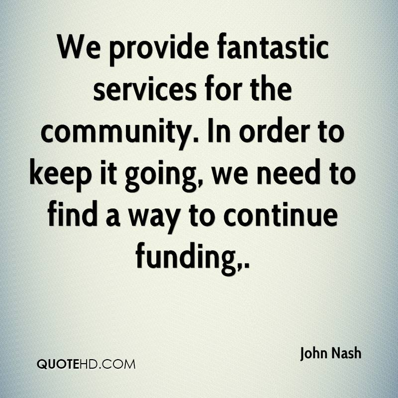 We provide fantastic services for the community. In order to keep it going, we need to find a way to continue funding.