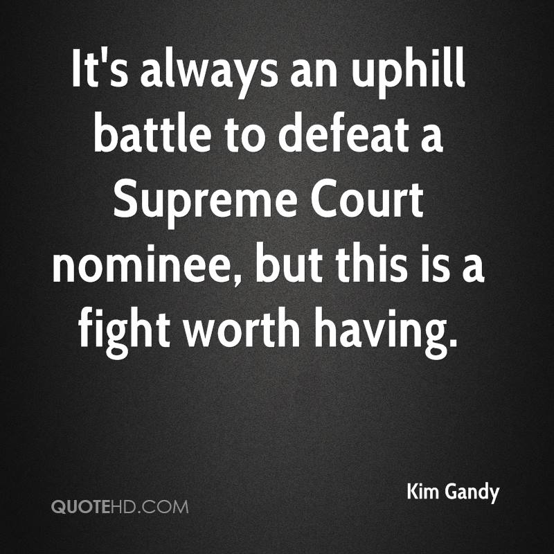 It's always an uphill battle to defeat a Supreme Court nominee, but this is a fight worth having.