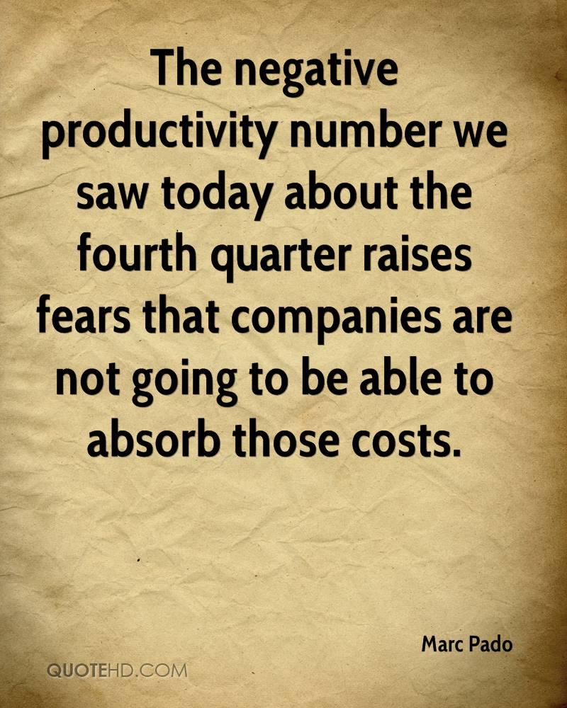 The negative productivity number we saw today about the fourth quarter raises fears that companies are not going to be able to absorb those costs.