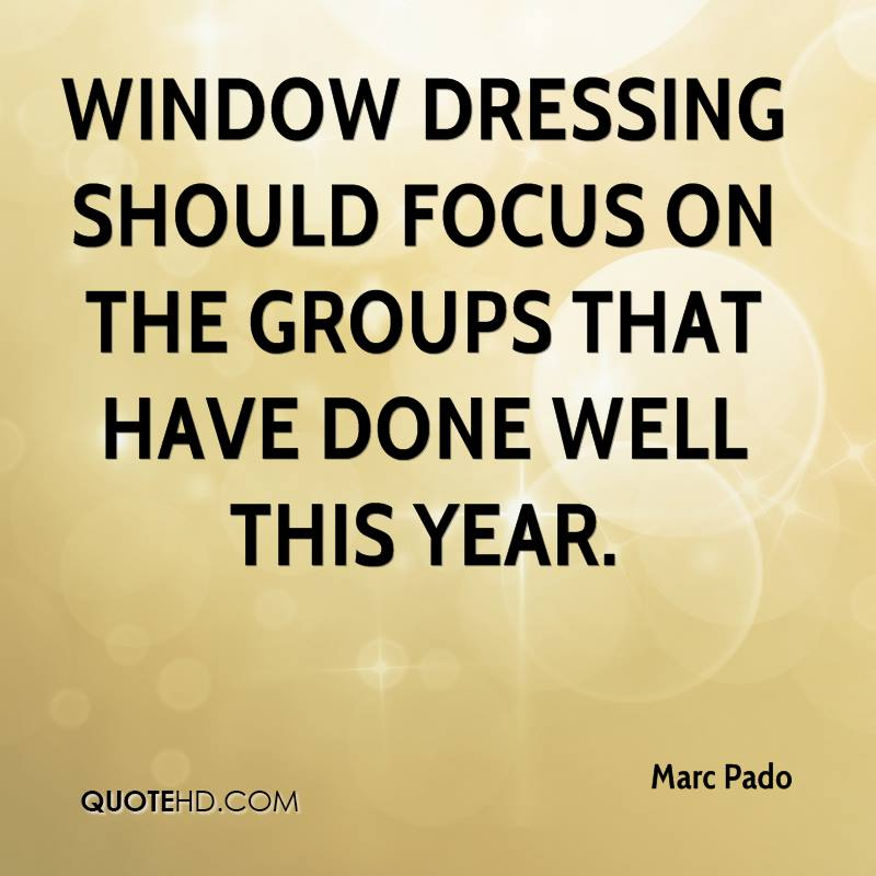 Window dressing should focus on the groups that have done well this year.