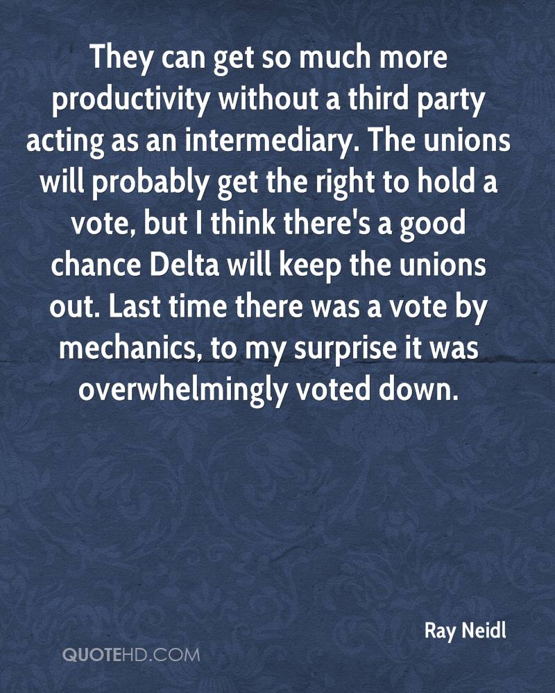 They can get so much more productivity without a third party acting as an intermediary. The unions will probably get the right to hold a vote, but I think there's a good chance Delta will keep the unions out. Last time there was a vote by mechanics, to my surprise it was overwhelmingly voted down.