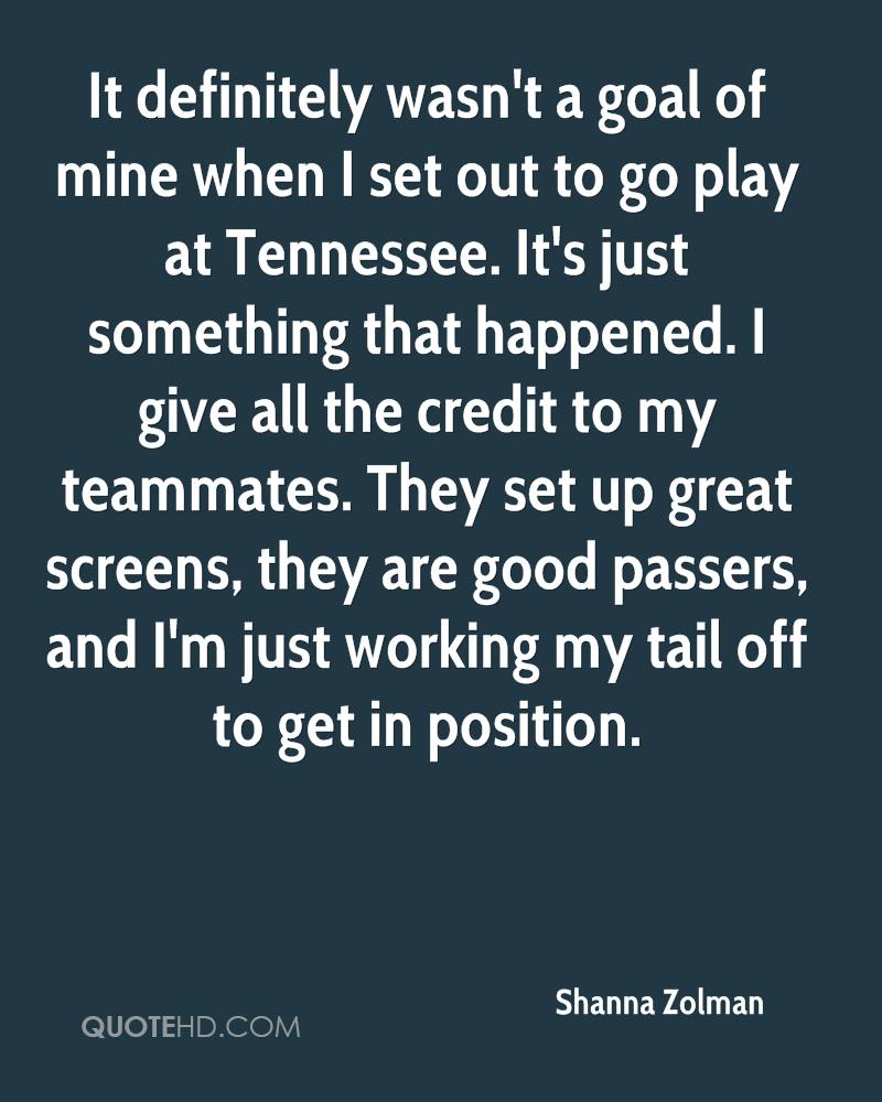 It definitely wasn't a goal of mine when I set out to go play at Tennessee. It's just something that happened. I give all the credit to my teammates. They set up great screens, they are good passers, and I'm just working my tail off to get in position.