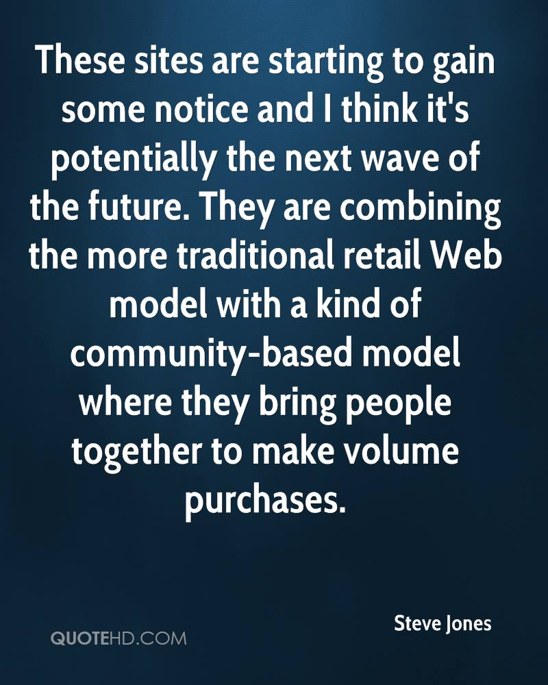 These sites are starting to gain some notice and I think it's potentially the next wave of the future. They are combining the more traditional retail Web model with a kind of community-based model where they bring people together to make volume purchases.