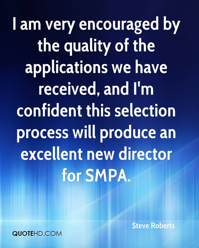 I am very encouraged by the quality of the applications we have received, and I'm confident this selection process will produce an excellent new director for SMPA.