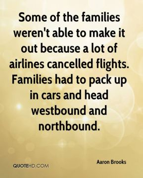 Some of the families weren't able to make it out because a lot of airlines cancelled flights. Families had to pack up in cars and head westbound and northbound.